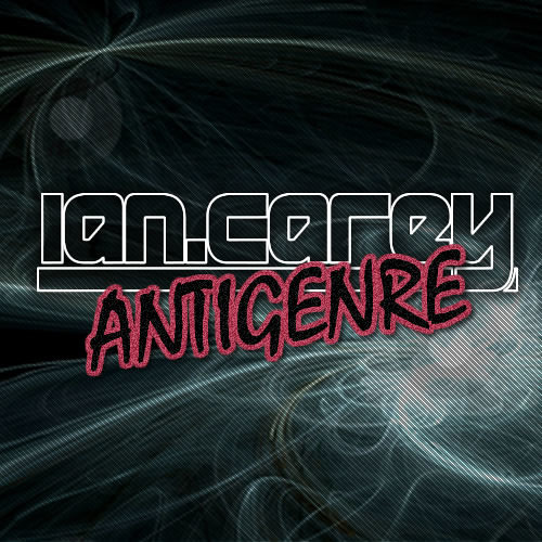 Ian Carey - Antigenre [FREE DOWNLOAD]