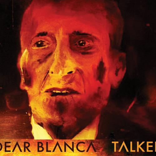 Dear Blanca - Griping