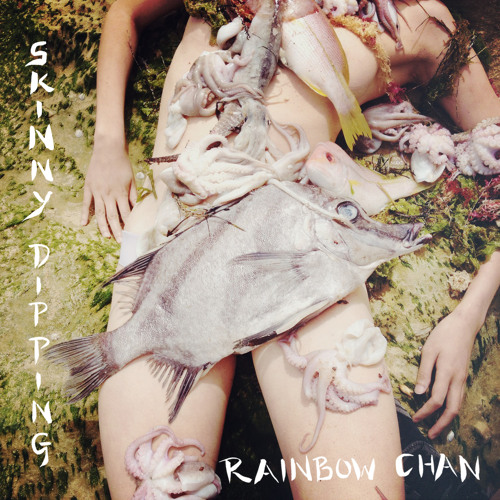 Rainbow Chan - Skinny Dipping
