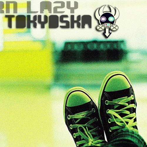SAO Tokyoska  - Born Lazy (Original Mix) PREVIEW @ KLINIK LOUNGE