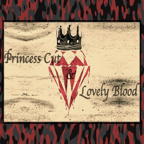 Princess Cut & Lovely Blood