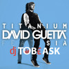 David Guetta - Titanium feat. Sia [Tobeask Remix]
