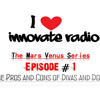 The Mars Venus Series Episode #1  The Pros and Cons Of Divas and Dons