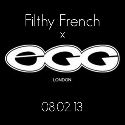 Filthy French - Egg London Promo Mix
