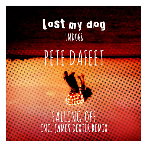 Pete Dafeet - Falling Off (James Dexter Remix) [Lost My Dog Records]