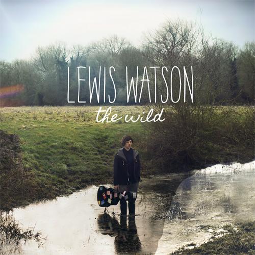 Lewis Watson - Into the Wild (The Wild EP)