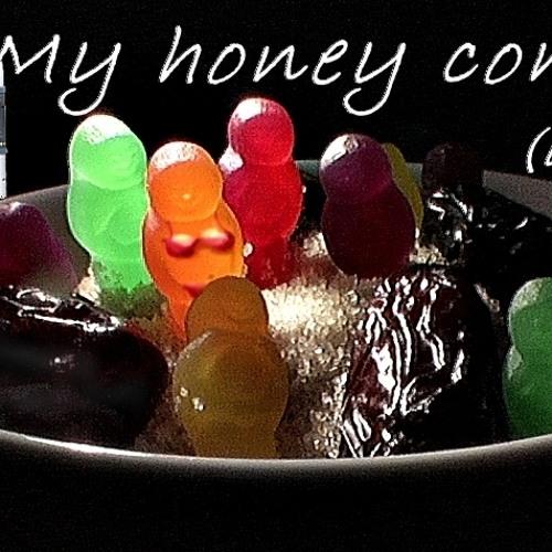 My Honey Comes