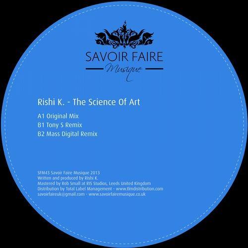 Rishi K - 'The Science Of Art' (Tony S Remix) (SC Clip) [Savoir Faire Musique]