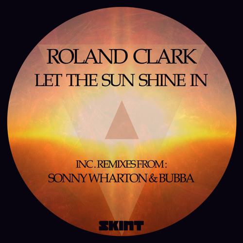 Roland Clark - Let The Sun Shine In (Sonny Wharton Remix)