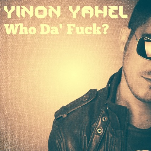 Yinon Yahel - Who Da' Fuck - Teaser