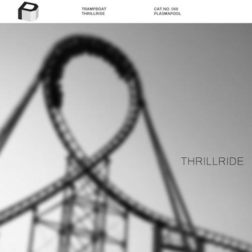 Trampboat - Thrillride (Original Mix) **OUT NOW**