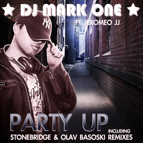 DJ Mark One ft Jeromeo JJ - Party Up  (StoneBridge Mix Edit)
