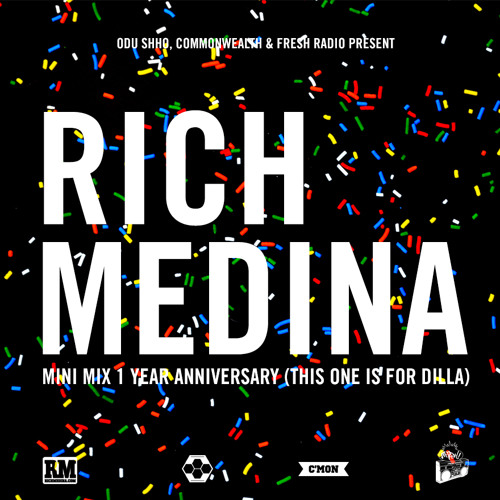 RICH MEDINA - MINI MIX 1 YEAR ANNIVERSARY (THIS ONE IS FOR DILLA)
