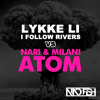 Lykke Li, Nari & Milani - I Follow Rivers vs. Atom (Nino Fish Bootleg) [FREE DOWNLOAD]