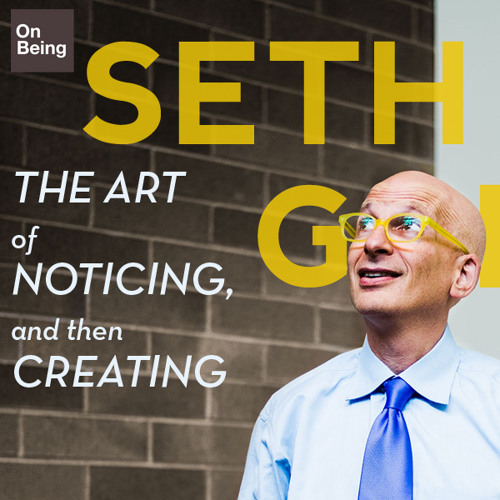 Seth Godin — The Art of Noticing, and Then Creating (Jan 24, 2013)