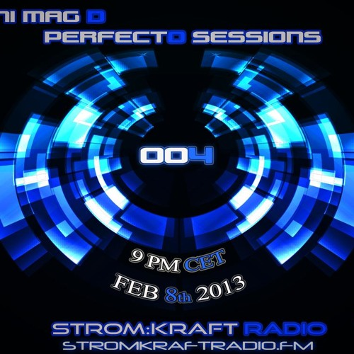 PERFECTO SESSIONS 004  (StromKraftRadio Feb 8th) Supported by DJ George Acosta