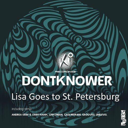 Dontknower - Lisa Goes To St Petersburg (Ciskoman Remix)