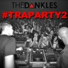 The Dankles Presents: #TRAPARTY2