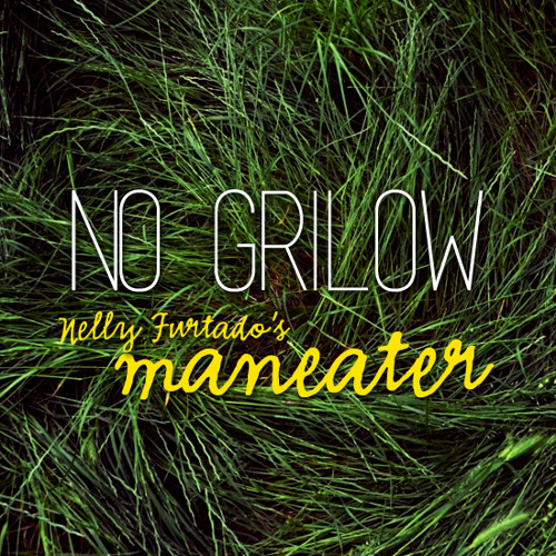 No Grilow - Maneater (Nelly Furtado's cover)