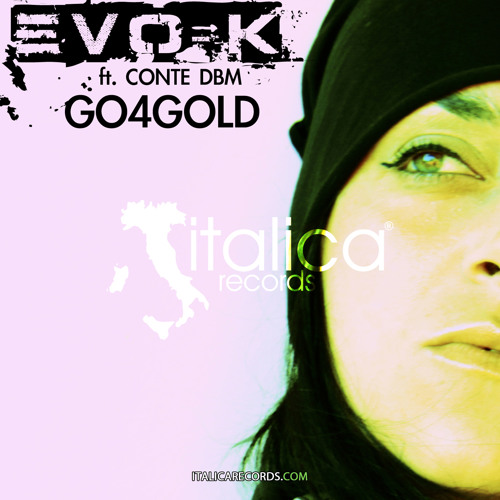 EVO-K * GO 4 GOLD Ft. Conté DBM (Original Mix) ** OUT NOW **
