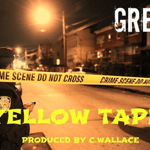 Yellow Tape (produced by Cam Wallace)