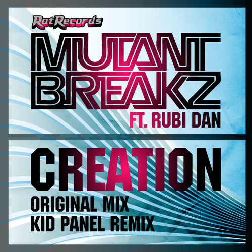 RATO66 -MUTANTBREAKZ FT RUBI DAN - CREATION  [OUT NOW ON BEATPORT!!! Rat Records UK]