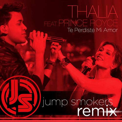 Thalia & Prince Royce - Te Perdiste Mi Amor - Jump Smokers Remix