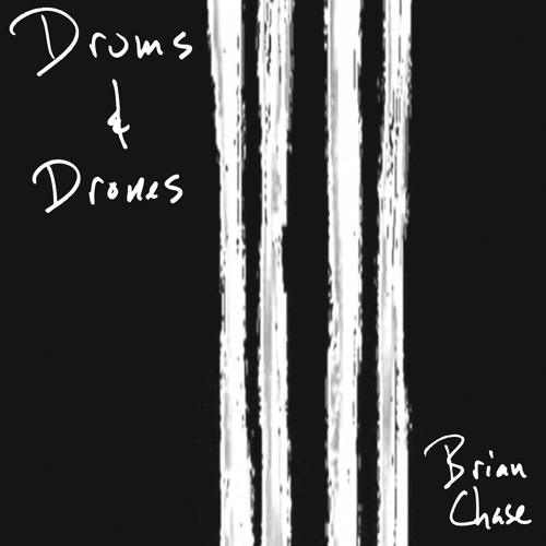Drums & Drones - Brian Chase