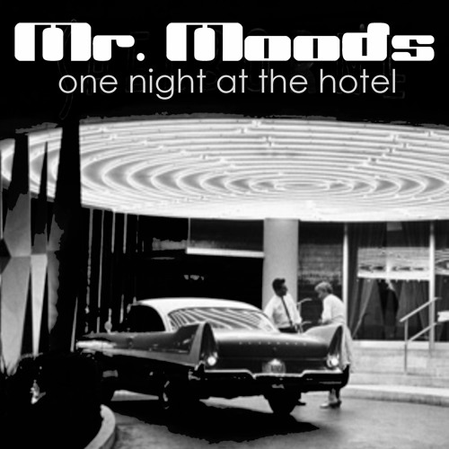 Mr. Moods - One night at the hotel
