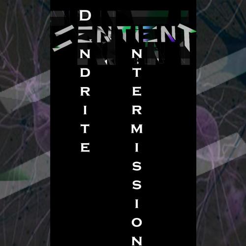 Dendrite Intermission