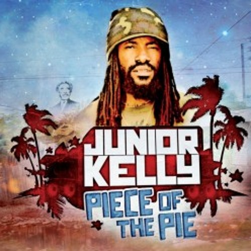 Junior Kelly - Piece Of The Pie (2013)