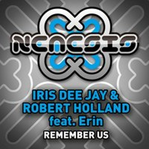 Iris Dee Jay & Robert Holland feat. Erin - Remember Us (Trance Mix)