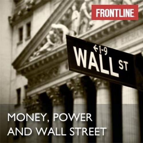 Money, Power, & Wall Street Part 4: Everybody Was Making Money