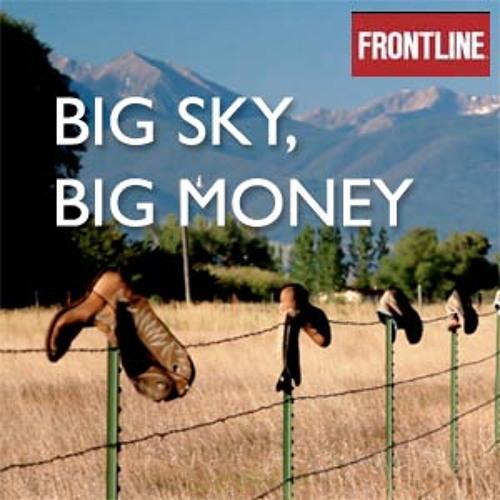 Big Sky, Big Money