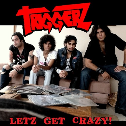Triggerz - Letz Get Crazy (2013 EP)