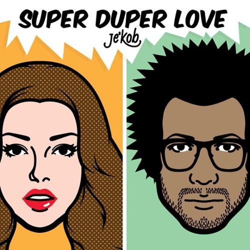 Je'kob - Super Duper Love