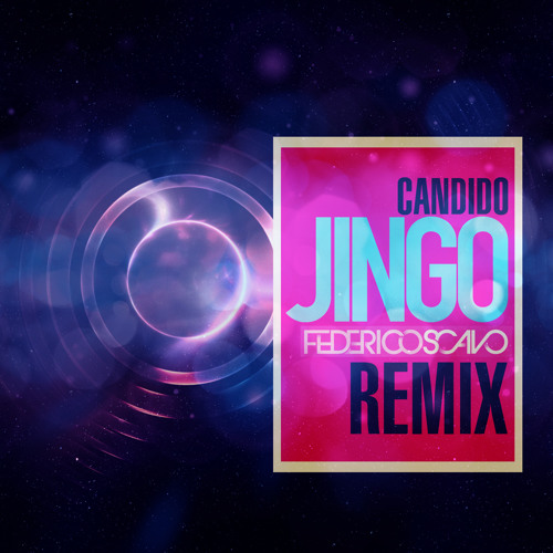 Candido -Jingo- Federico Scavo Remix