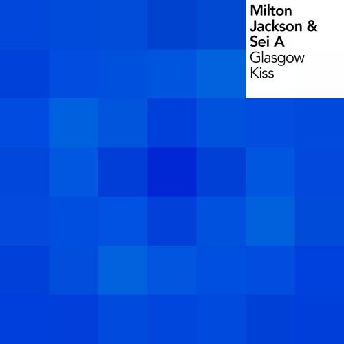 Milton Jackson & Sei A - Glasgow Kiss (Jim Rivers Remix) - Urban Torque