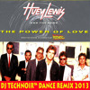 Huey Lewis and The News - The Power Of Love (DJ Technoir™ Dance Remix 2013)