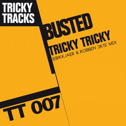 Busted - Tricky Tricky (Birkkjaer & Robben '2K13' Mix) [FREE DOWNLOAD]