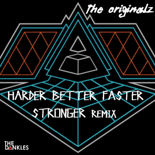 Daft Punk - Harder, Better, Faster, Stronger (The OriGinALz Remix) [Exclusive]