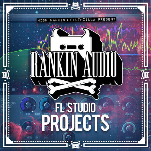 High Rankin & Filthzilla Present: FL Studio Projects