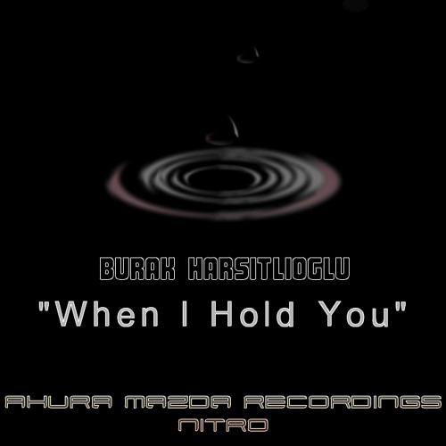 Burak Harşitlioğlu-When I Hold You