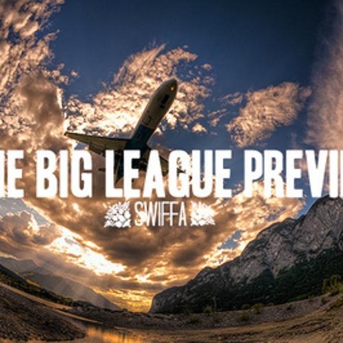 Swiffa - The Big League Preview