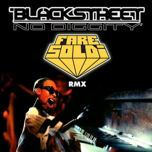 Blackstreet - No Diggity (Fare Soldi rmx)