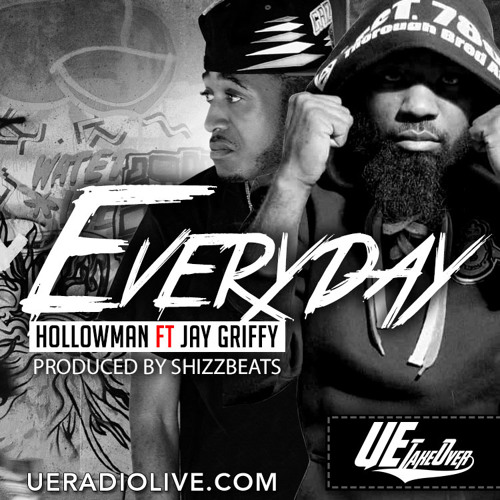 Hollowman Ft Jay Griffy - Everyday(DIRTY)