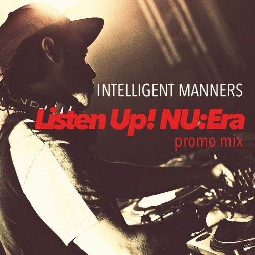 Intelligent Manners - Listen Up! NU:Era Promo Mix