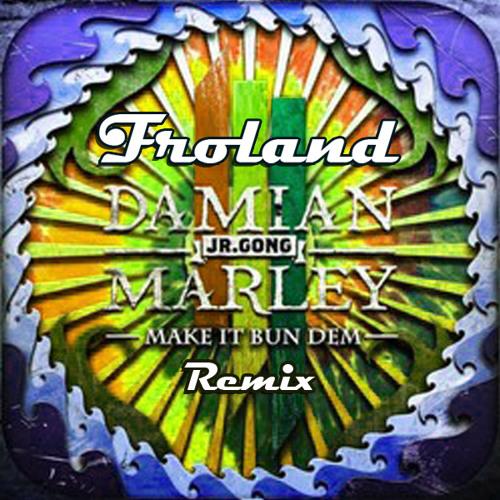 Make It Bun Dem (Froland Trap Remix)