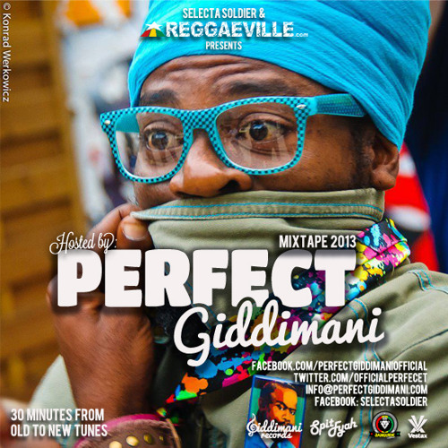 Perfect Giddimani Official Mixtape 2013 [FREE DOWNLOAD - mixed by Selecta Soldier]