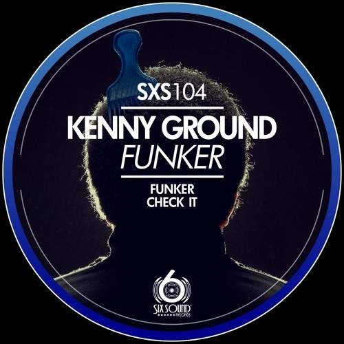 Kenny Ground - Funker [SixSound Records]